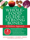 Whole-Food Guide to Strong Bones (eBook): A Holistic Approach